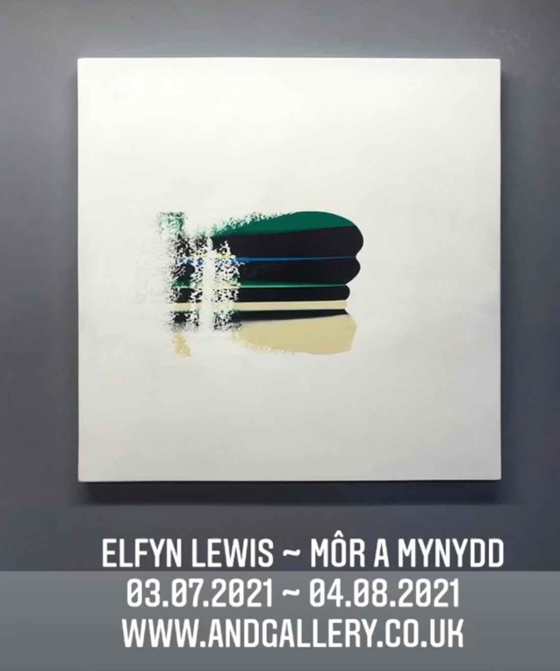 Elfyn Lewis - Môr a Mynydd | &Gallery 03.07.2021 - 04.08.2021